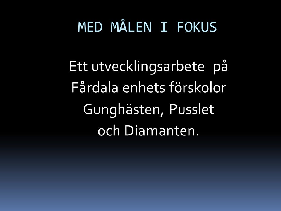 Ett utvecklingsarbete på Fårdala enhets förskolor Gunghästen, Pusslet