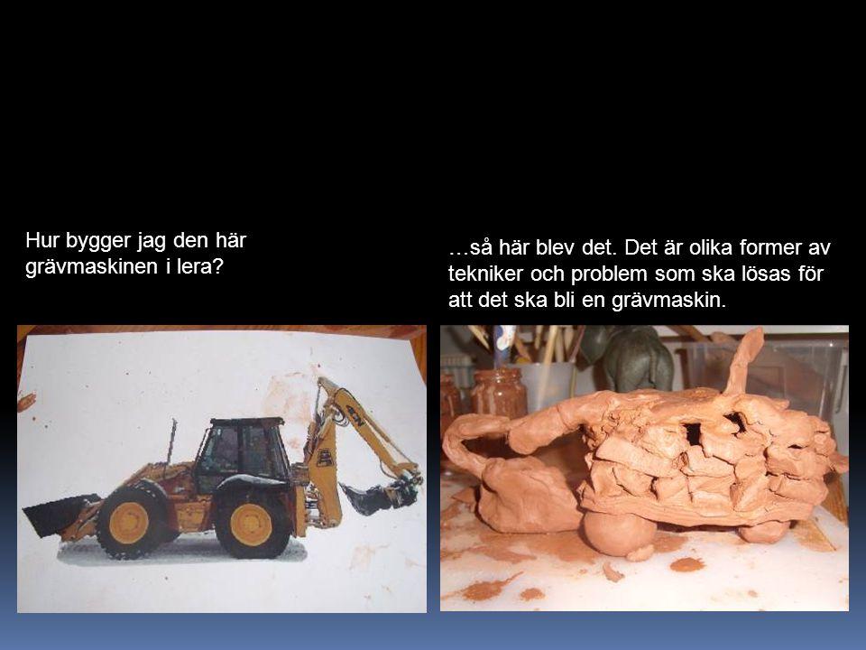 Hur bygger jag den här grävmaskinen i lera