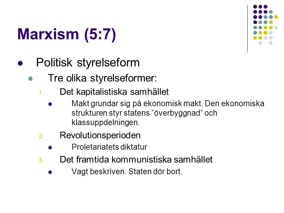 Marxism (5:7) Politisk styrelseform Tre olika styrelseformer:
