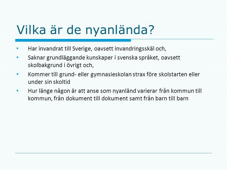 Vilka är de nyanlända Har invandrat till Sverige, oavsett invandringsskäl och,