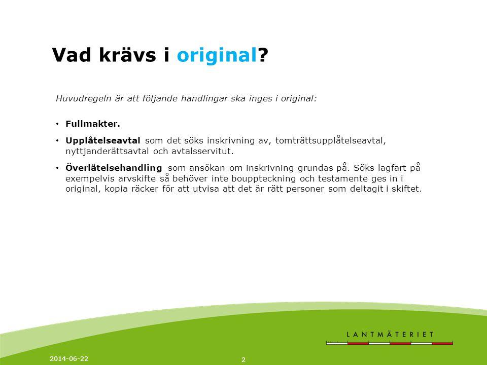 Vad krävs i original Huvudregeln är att följande handlingar ska inges i original: Fullmakter.