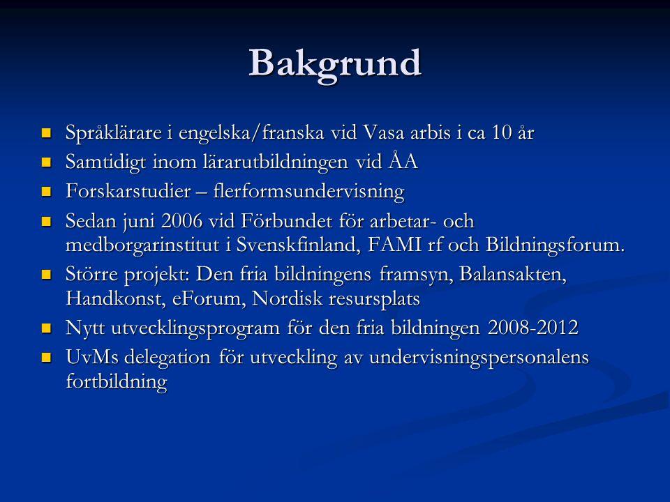 Bakgrund Språklärare i engelska/franska vid Vasa arbis i ca 10 år