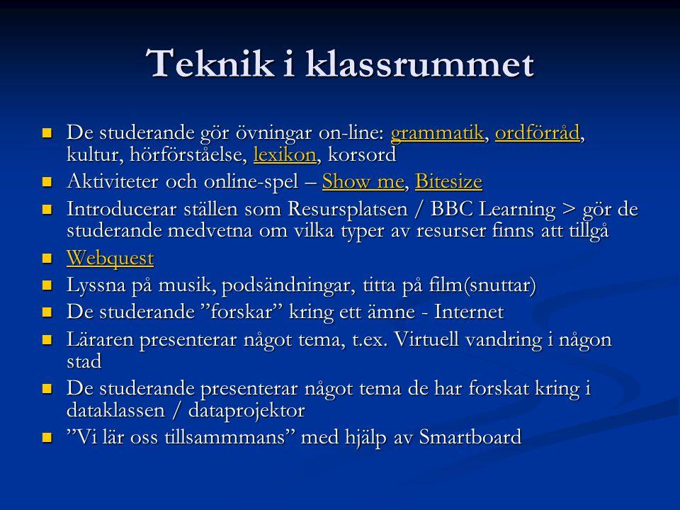 Teknik i klassrummet De studerande gör övningar on-line: grammatik, ordförråd, kultur, hörförståelse, lexikon, korsord.