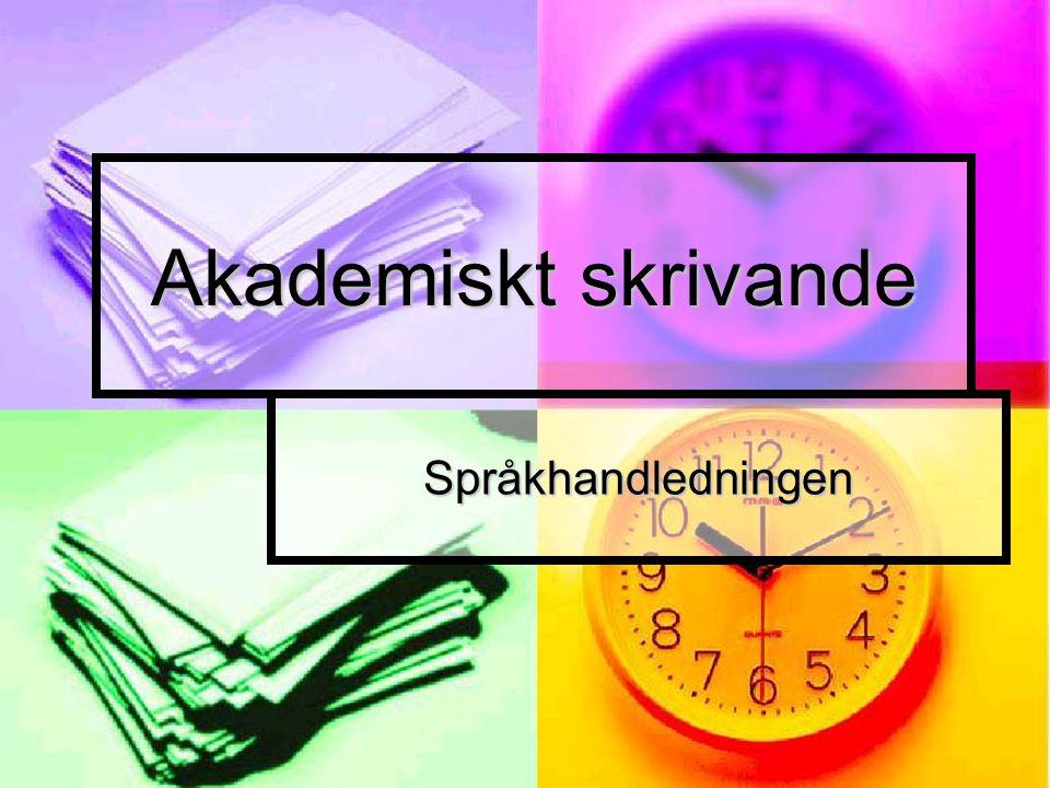 Akademiskt skrivande Språkhandledningen