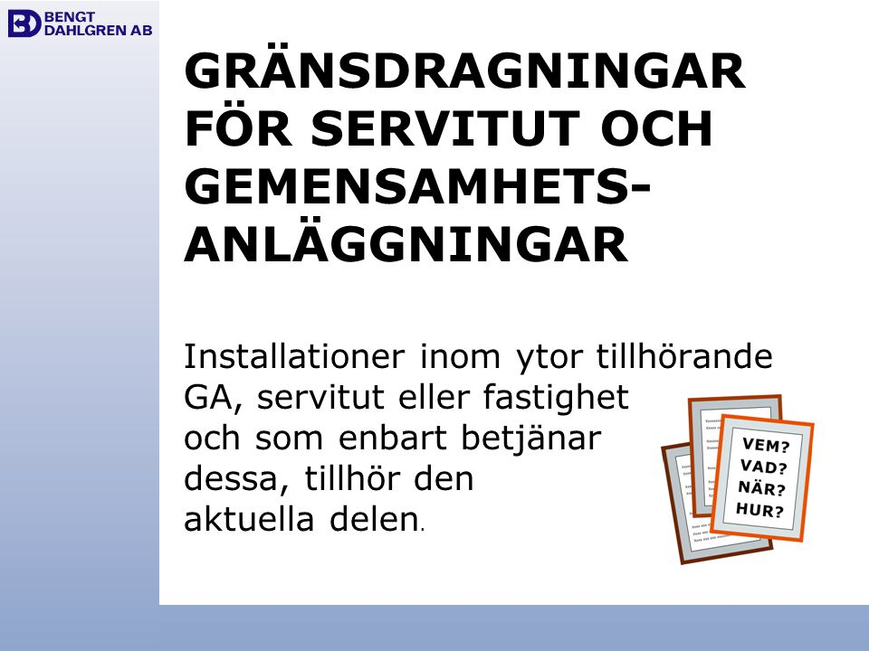 GRÄNSDRAGNINGAR FÖR SERVITUT OCH GEMENSAMHETS-ANLÄGGNINGAR