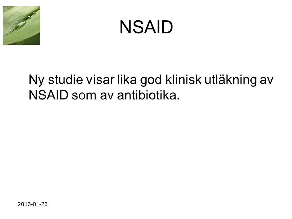 NSAID Ny studie visar lika god klinisk utläkning av NSAID som av antibiotika. 2013-01-26