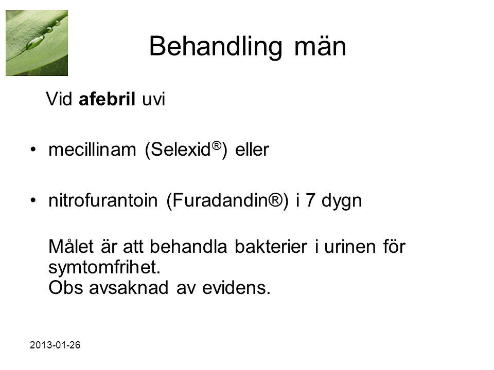 Behandling män Vid afebril uvi mecillinam (Selexid®) eller