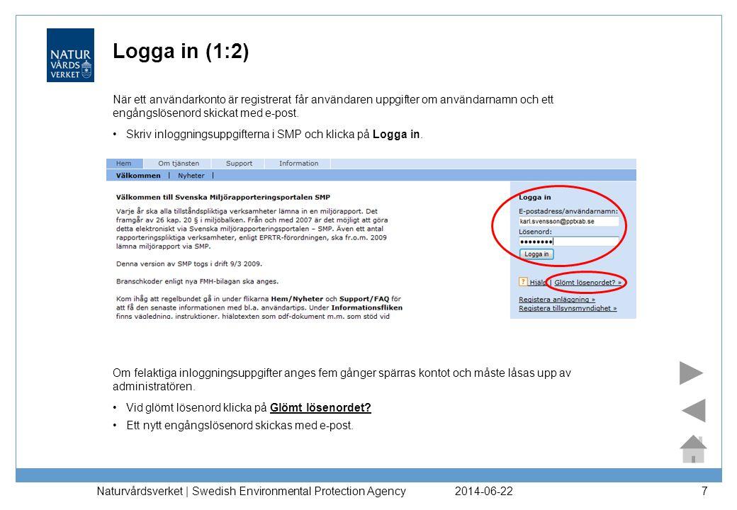 Logga in (1:2) När ett användarkonto är registrerat får användaren uppgifter om användarnamn och ett engångslösenord skickat med e-post.