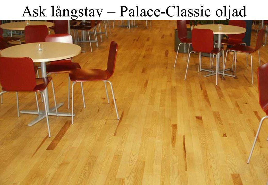 Ask långstav – Palace-Classic oljad