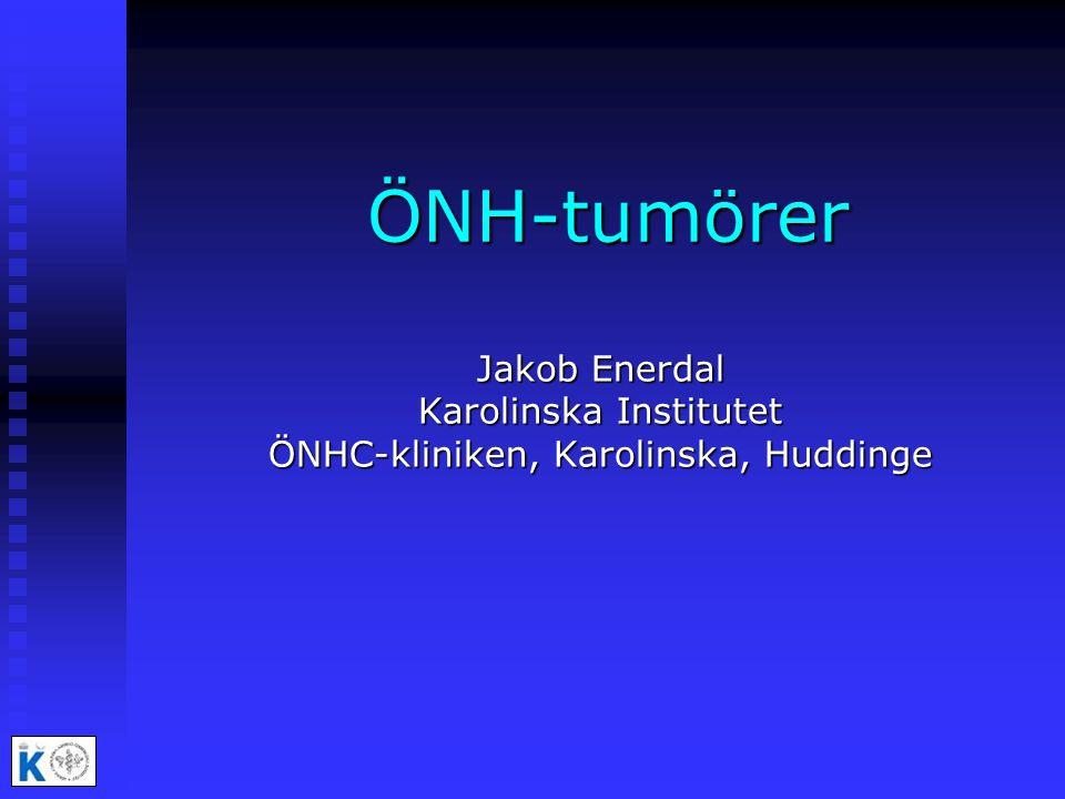 ÖNH-tumörer Jakob Enerdal Karolinska Institutet