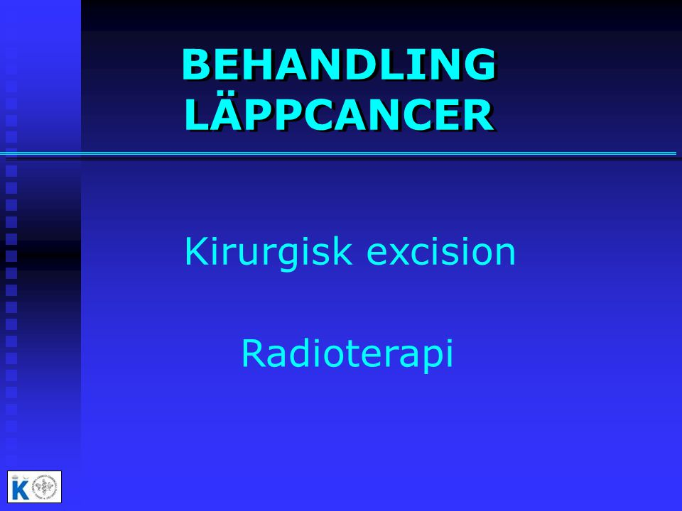 BEHANDLING LÄPPCANCER