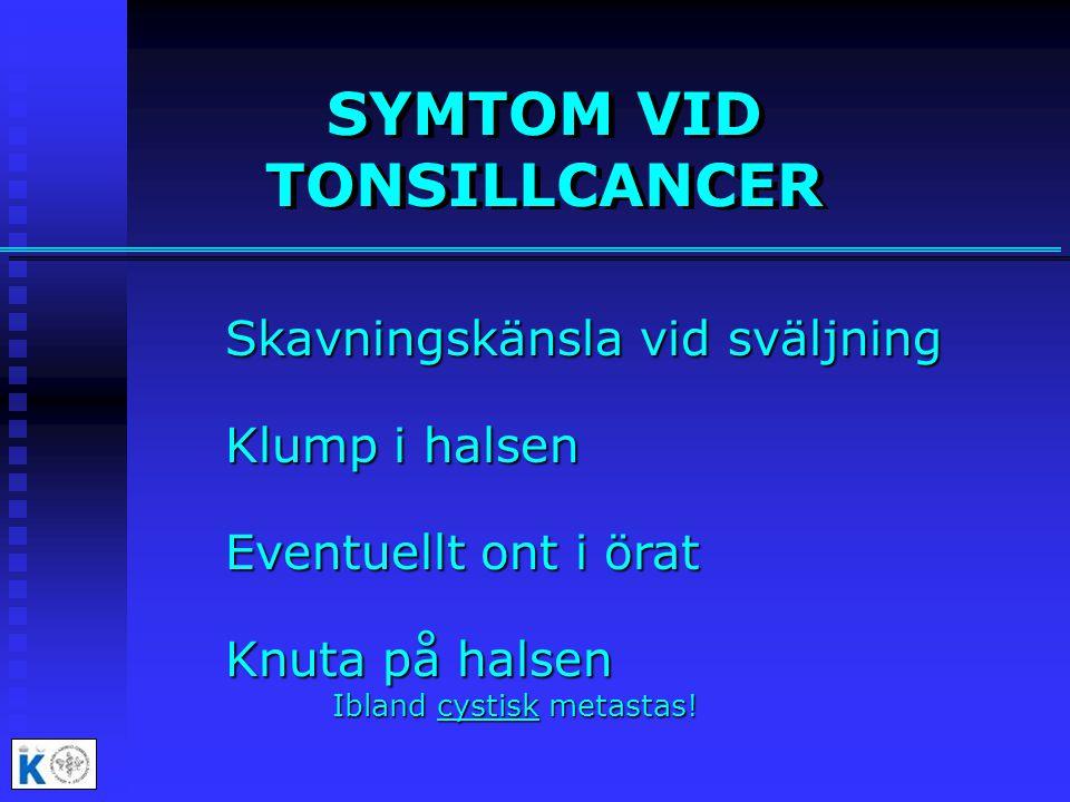 SYMTOM VID TONSILLCANCER