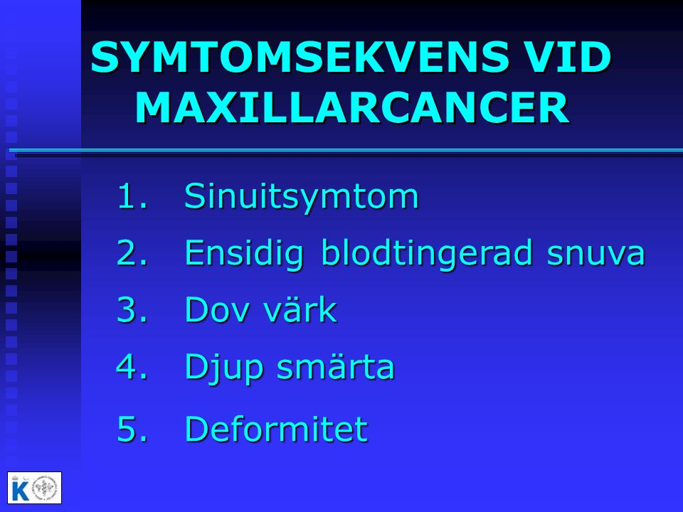 SYMTOMSEKVENS VID MAXILLARCANCER