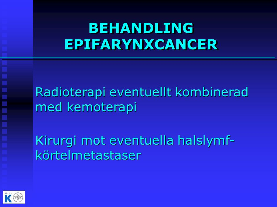 BEHANDLING EPIFARYNXCANCER