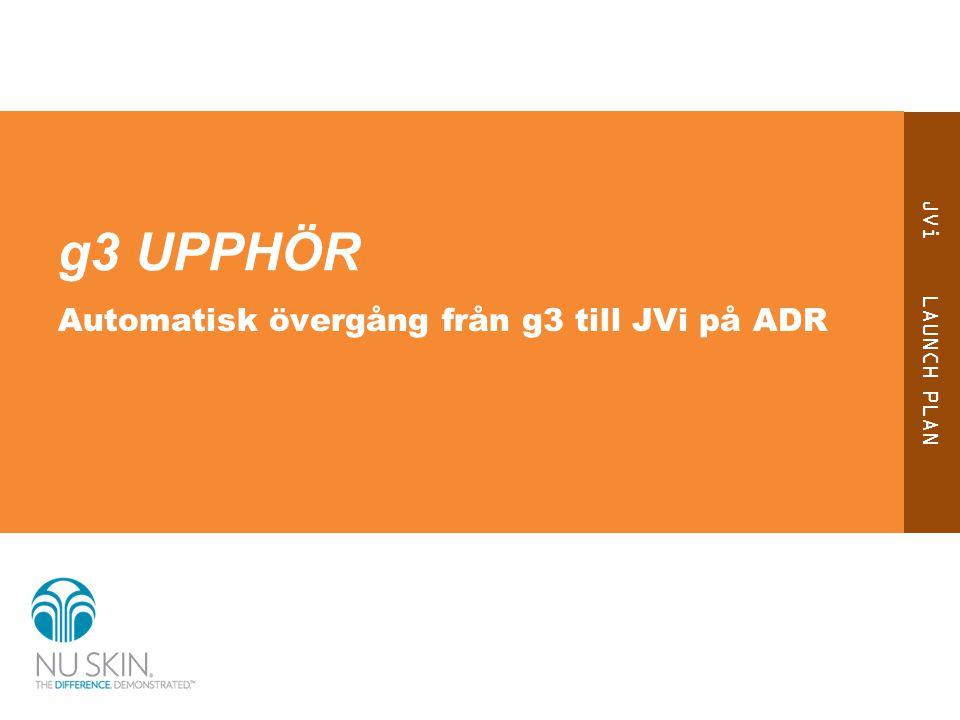 g3 UPPHÖR Automatisk övergång från g3 till JVi på ADR