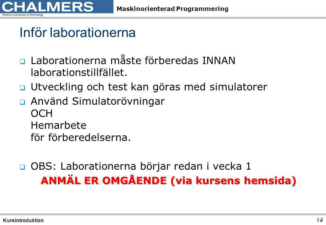 ANMÄL ER OMGÅENDE (via kursens hemsida)