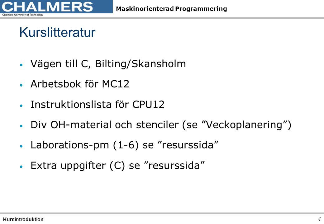 Kurslitteratur Vägen till C, Bilting/Skansholm Arbetsbok för MC12
