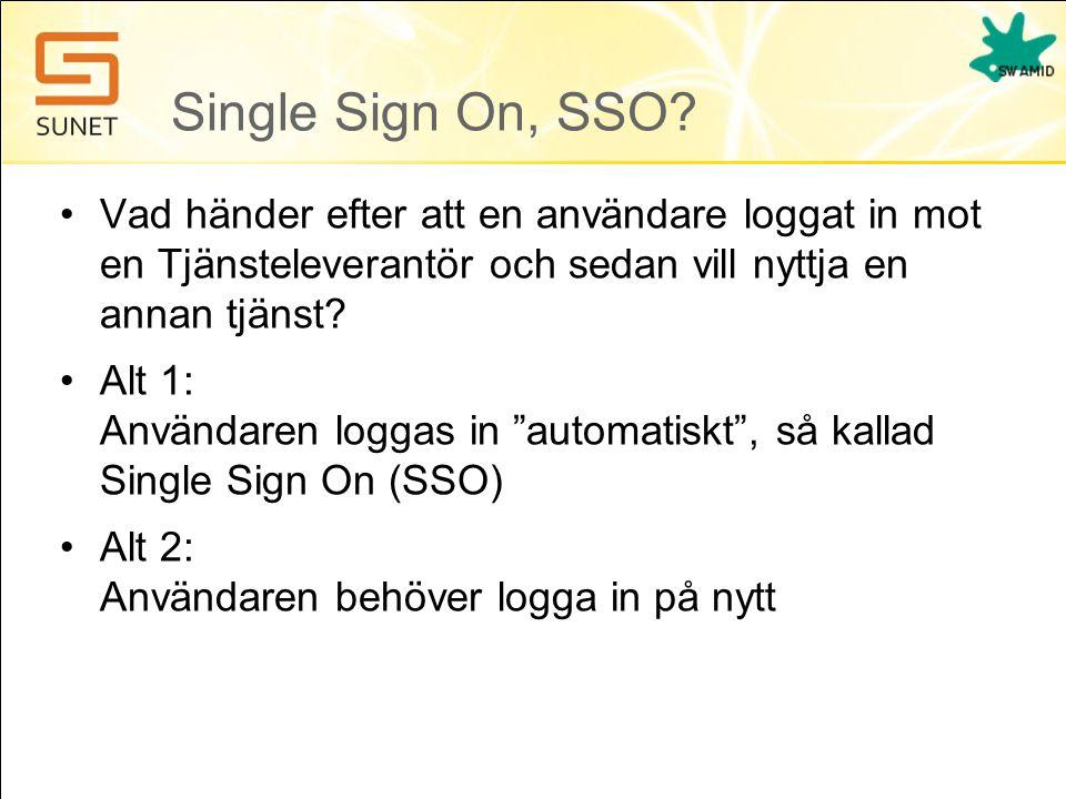Single Sign On, SSO Vad händer efter att en användare loggat in mot en Tjänsteleverantör och sedan vill nyttja en annan tjänst