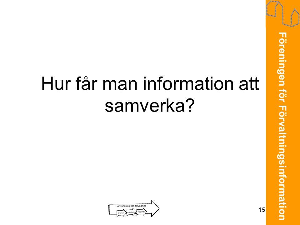Hur får man information att samverka