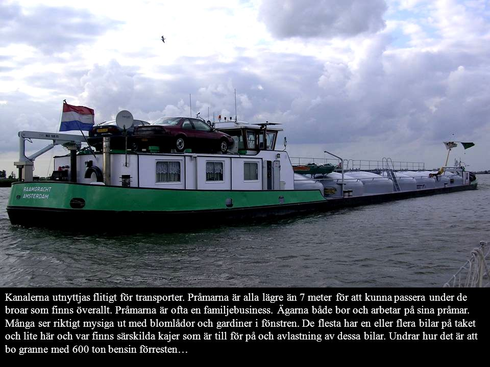 Kanalerna utnyttjas flitigt för transporter