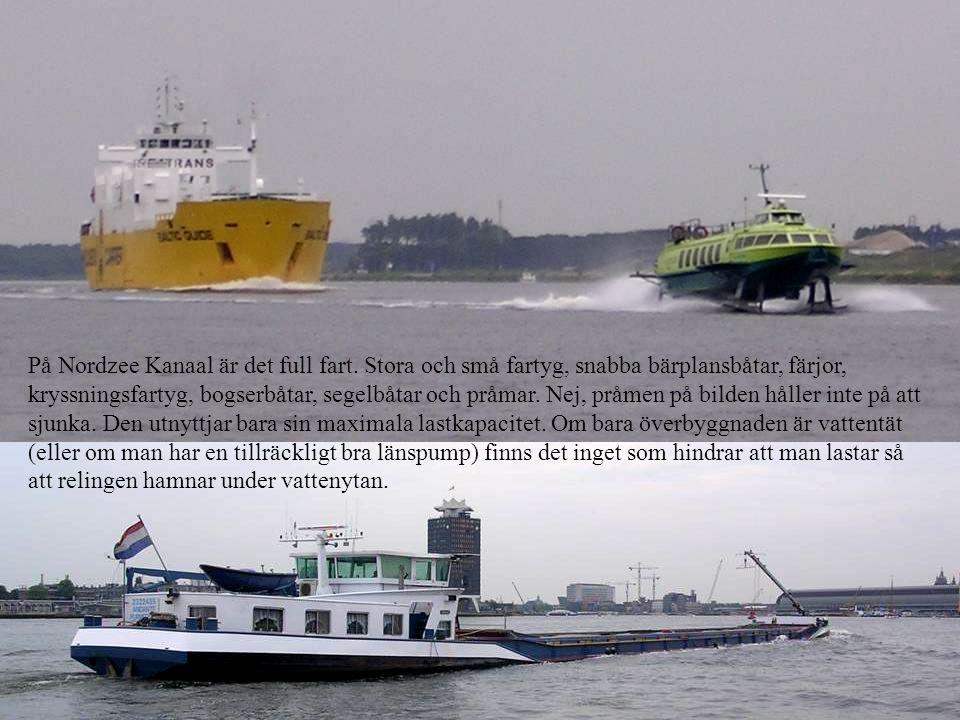 På Nordzee Kanaal är det full fart