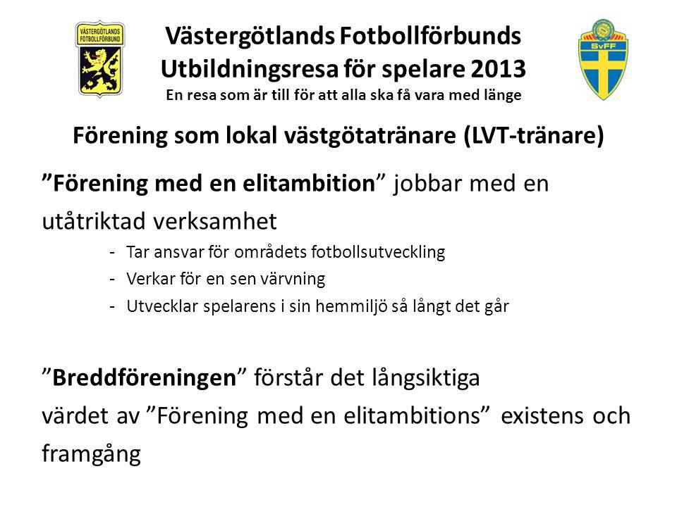 Förening som lokal västgötatränare (LVT-tränare)