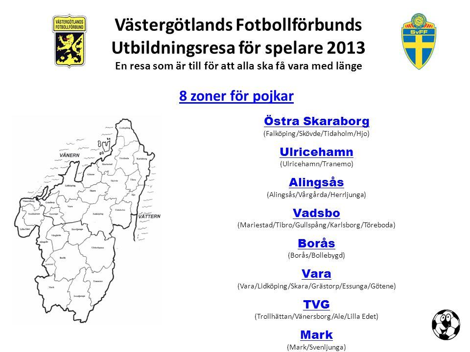 Västergötlands Fotbollförbunds Utbildningsresa för spelare 2013 En resa som är till för att alla ska få vara med länge