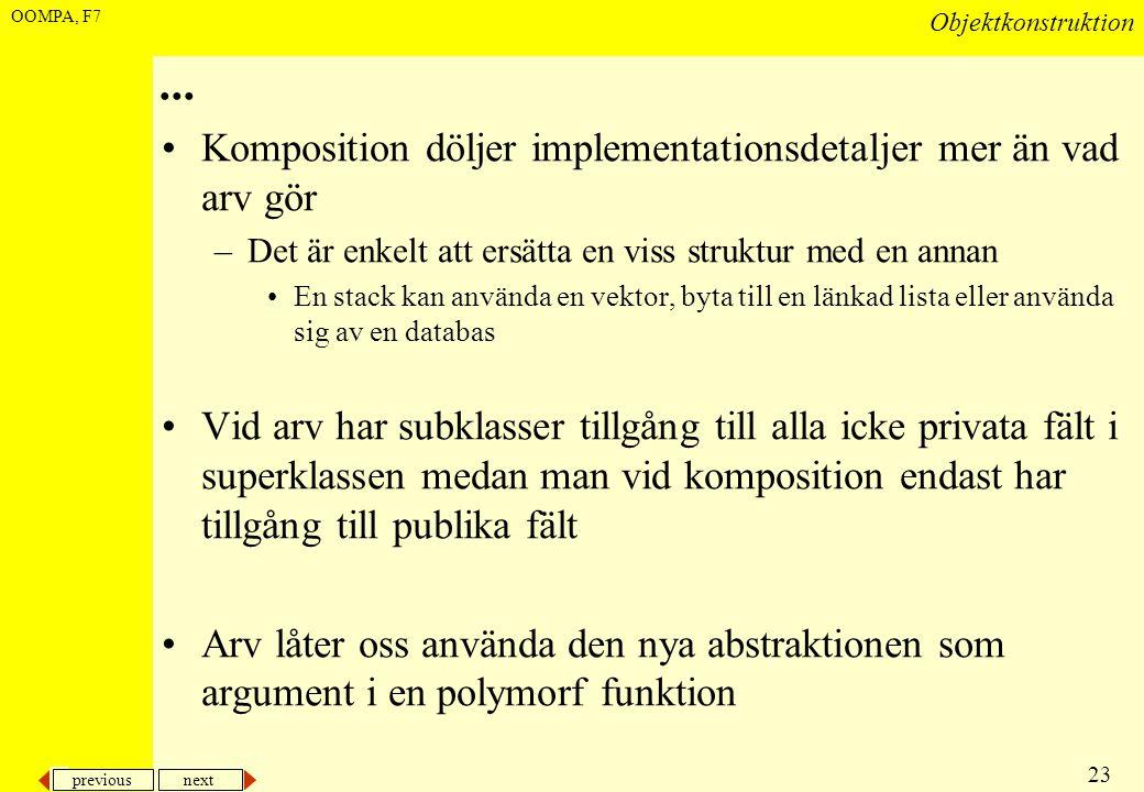 ... Komposition döljer implementationsdetaljer mer än vad arv gör