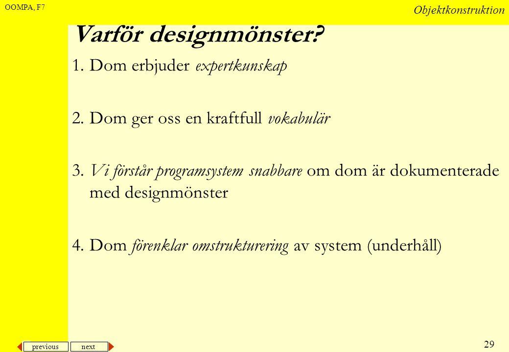 Varför designmönster 1. Dom erbjuder expertkunskap