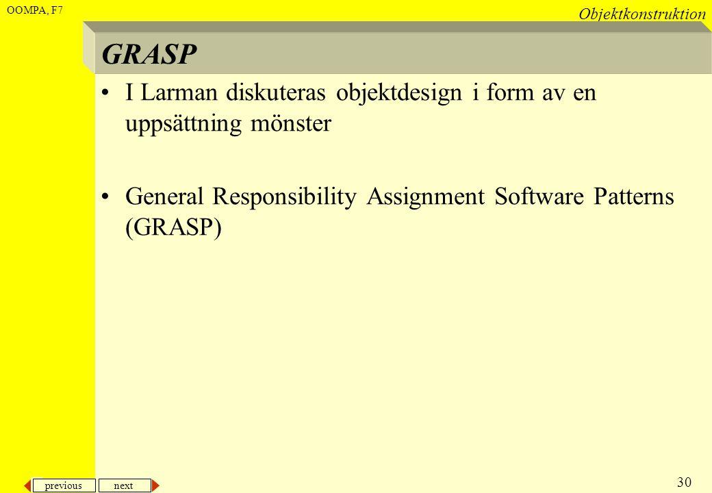 GRASP I Larman diskuteras objektdesign i form av en uppsättning mönster.