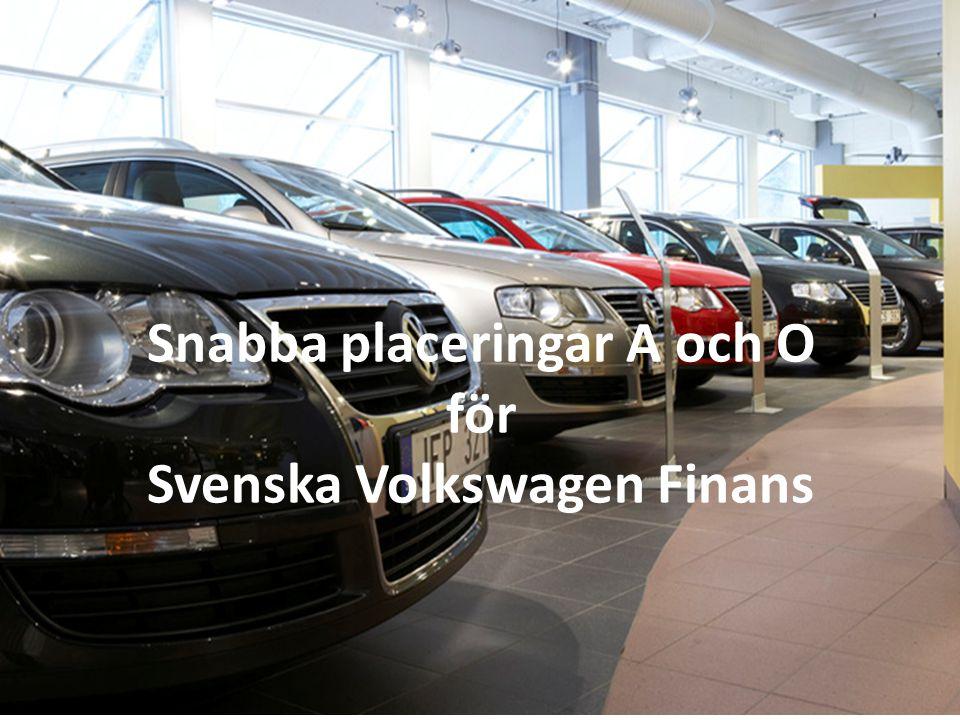 Snabba placeringar A och O för Svenska Volkswagen Finans