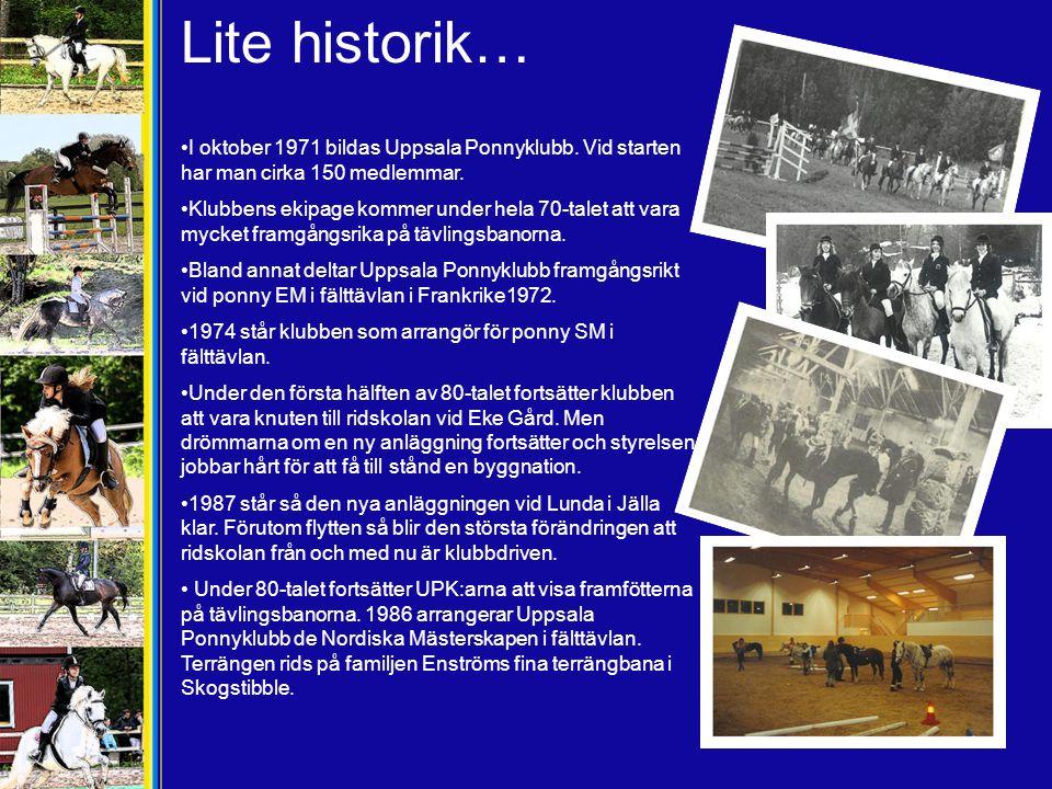 Lite historik… I oktober 1971 bildas Uppsala Ponnyklubb. Vid starten har man cirka 150 medlemmar.