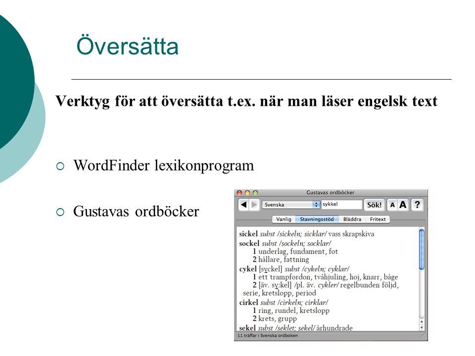 Översätta Verktyg för att översätta t.ex. när man läser engelsk text