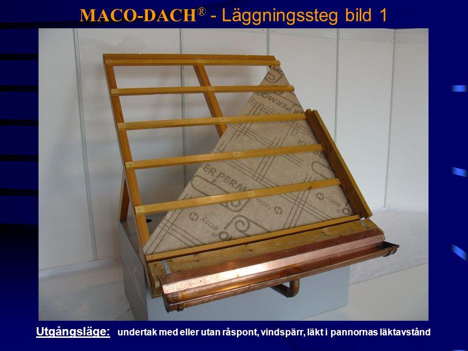 MACO-DACH® - Läggningssteg bild 1