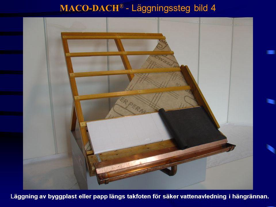 MACO-DACH® - Läggningssteg bild 4