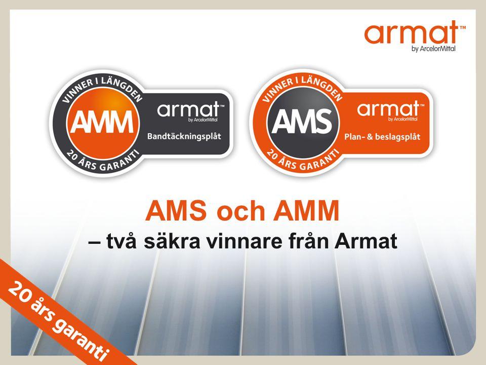 AMS och AMM – två säkra vinnare från Armat