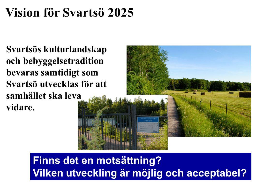 Vision för Svartsö 2025 Finns det en motsättning