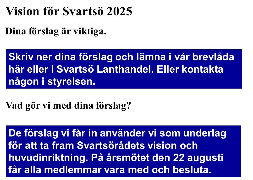 Vision för Svartsö 2025 Dina förslag är viktiga.