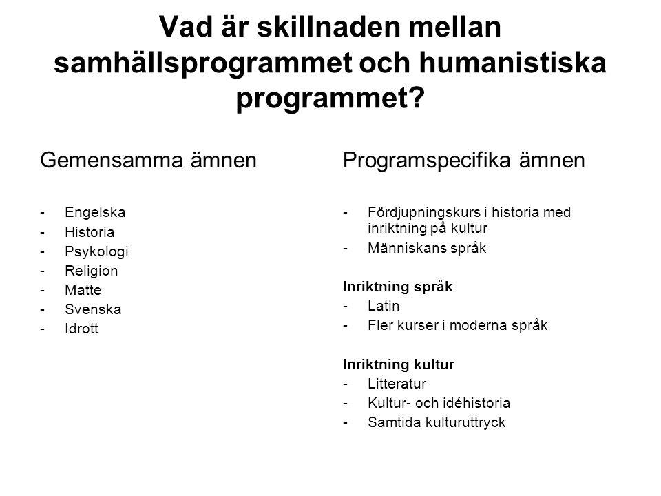 Vad är skillnaden mellan samhällsprogrammet och humanistiska programmet