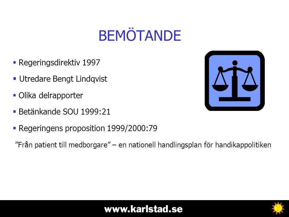 BEMÖTANDE Regeringsdirektiv 1997 Utredare Bengt Lindqvist