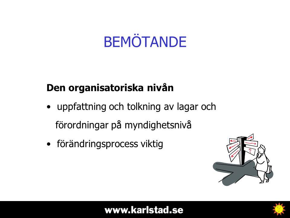 BEMÖTANDE Den organisatoriska nivån