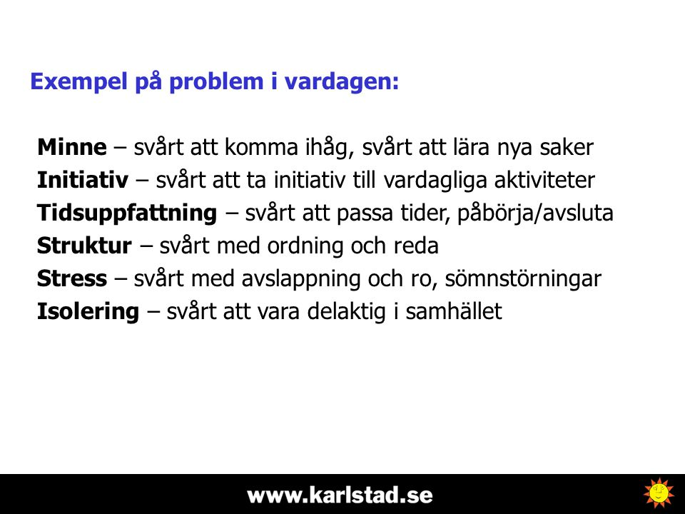 Exempel på problem i vardagen: