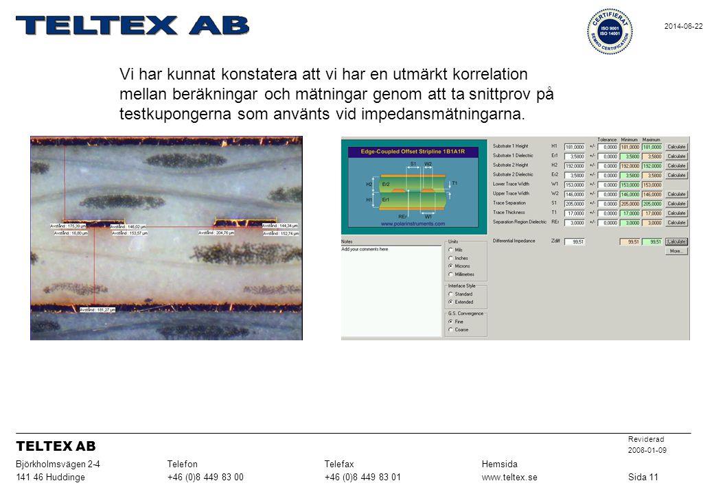 Sida 11 www.teltex.se. +46 (0)8 449 83 01. +46 (0)8 449 83 00. 141 46 Huddinge. Hemsida. Telefax.