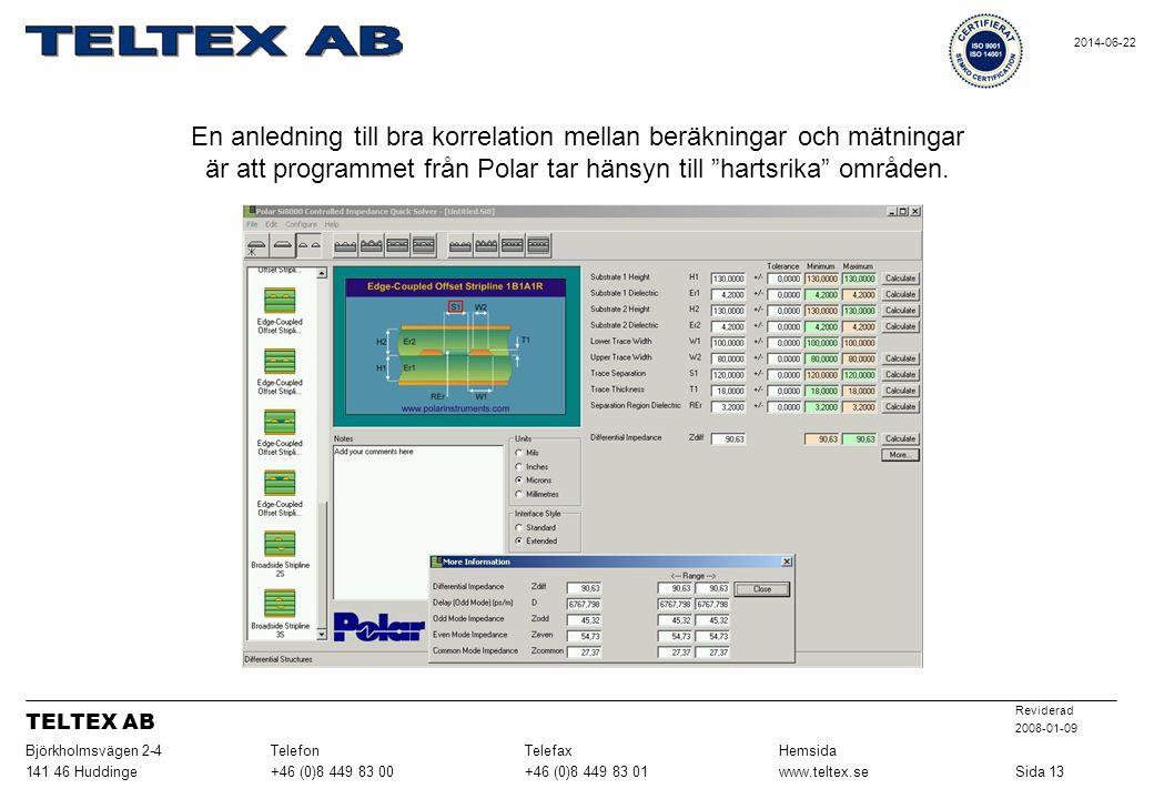 Sida 13 www.teltex.se. +46 (0)8 449 83 01. +46 (0)8 449 83 00. 141 46 Huddinge. Hemsida. Telefax.