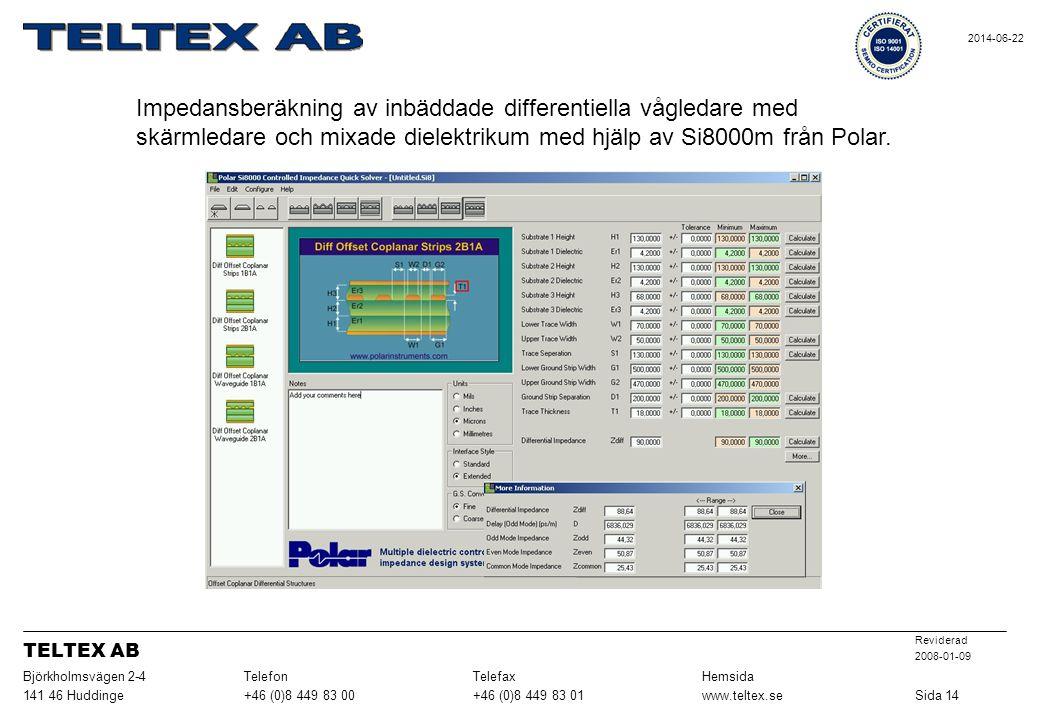 Sida 14 www.teltex.se. +46 (0)8 449 83 01. +46 (0)8 449 83 00. 141 46 Huddinge. Hemsida. Telefax.