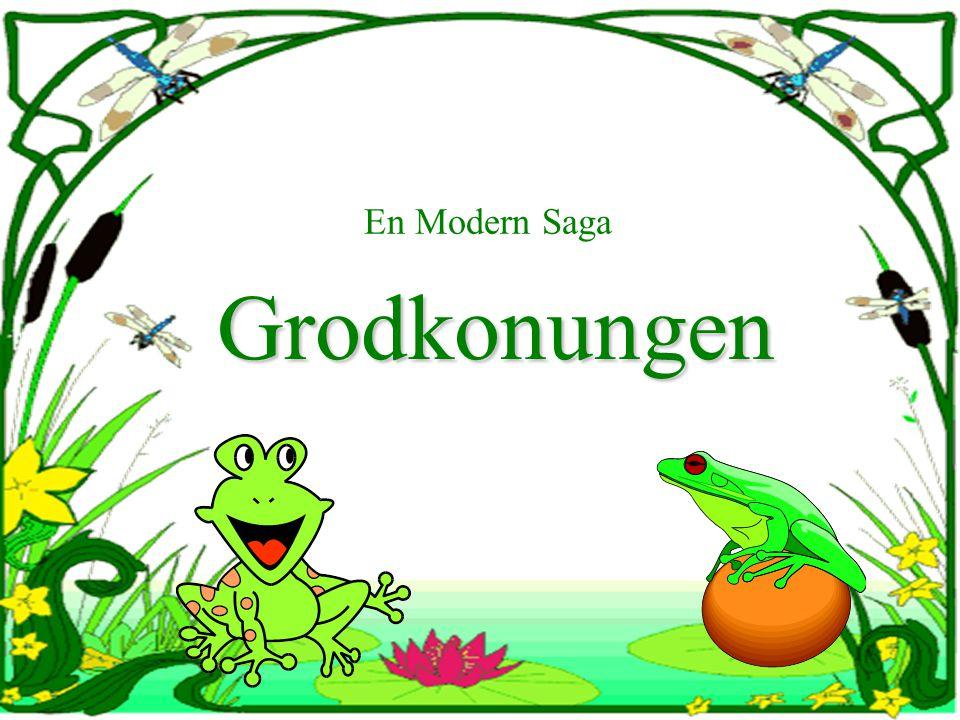 En Modern Saga Grodkonungen