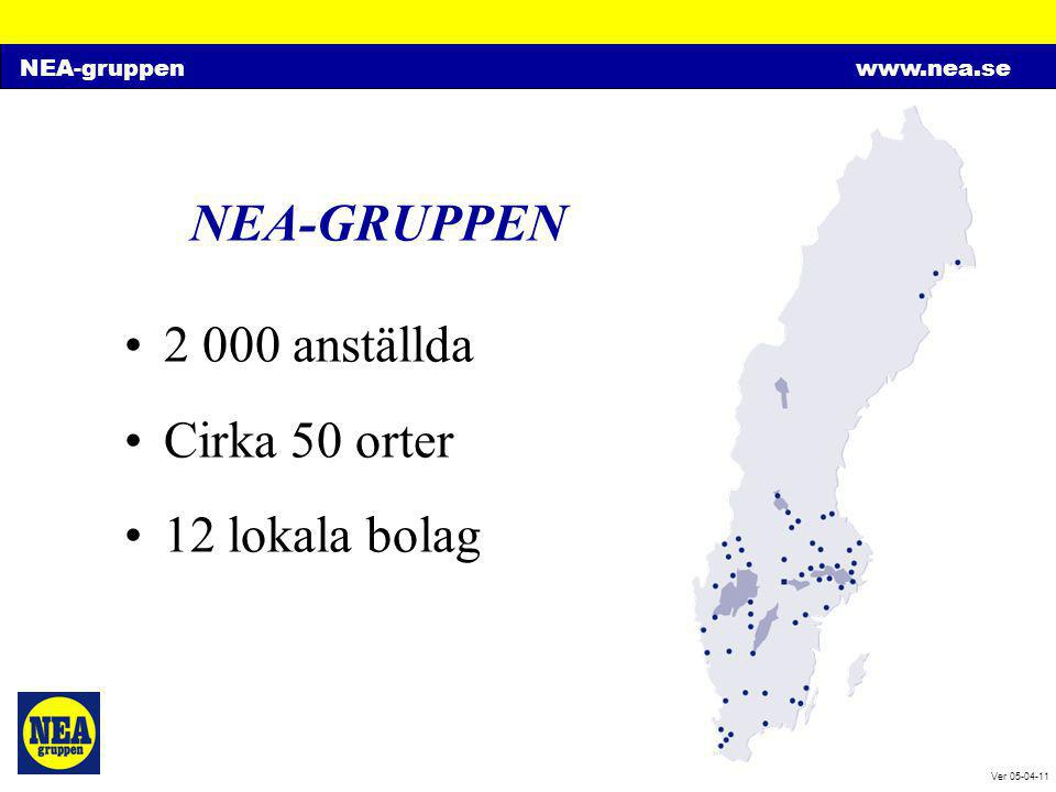 NEA-GRUPPEN 2 000 anställda Cirka 50 orter 12 lokala bolag