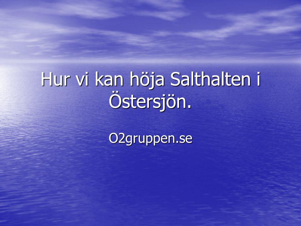 Hur vi kan höja Salthalten i Östersjön.