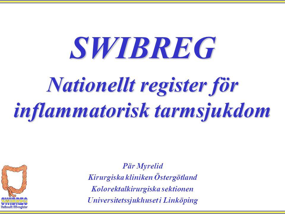 SWIBREG Nationellt register för inflammatorisk tarmsjukdom Pär Myrelid