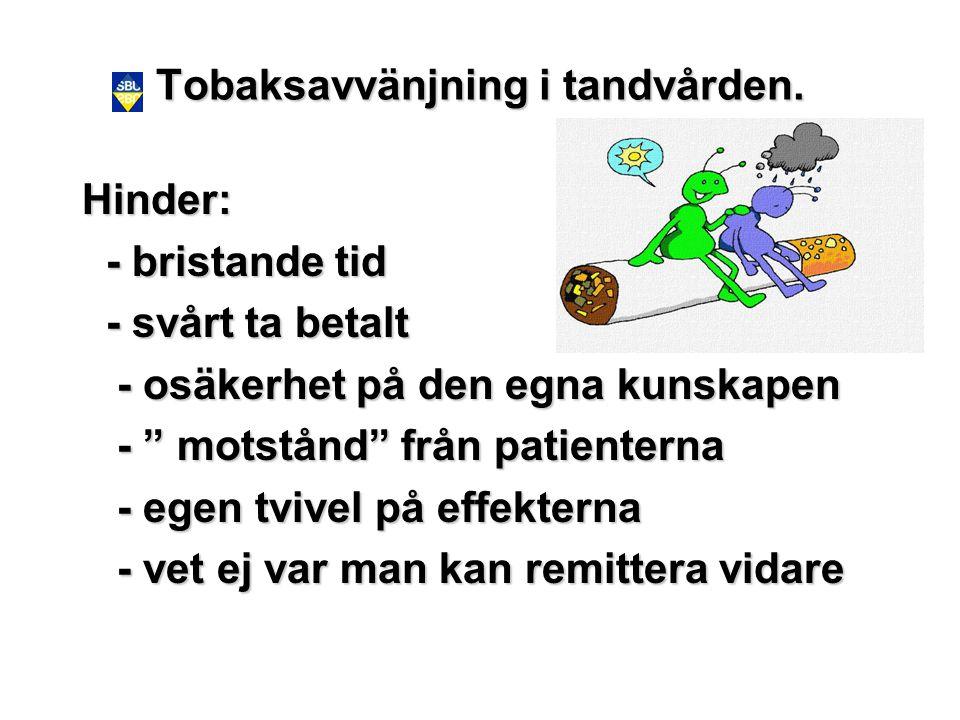 Tobaksavvänjning i tandvården.